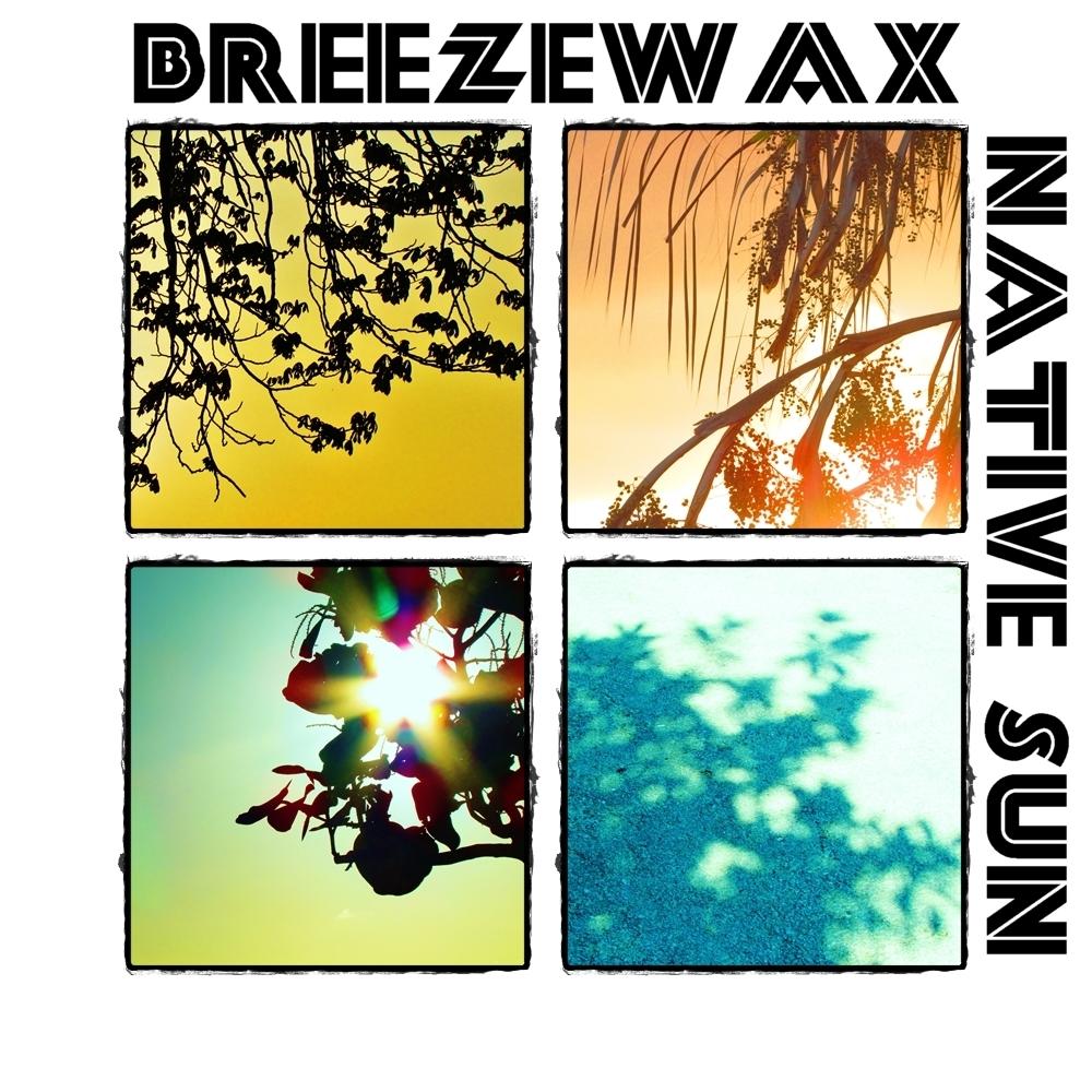 Breezewax - Native Sun [album]