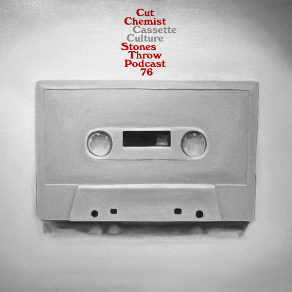 Stones Throw Podcast 76: Cut Chemist's Cassette Culture