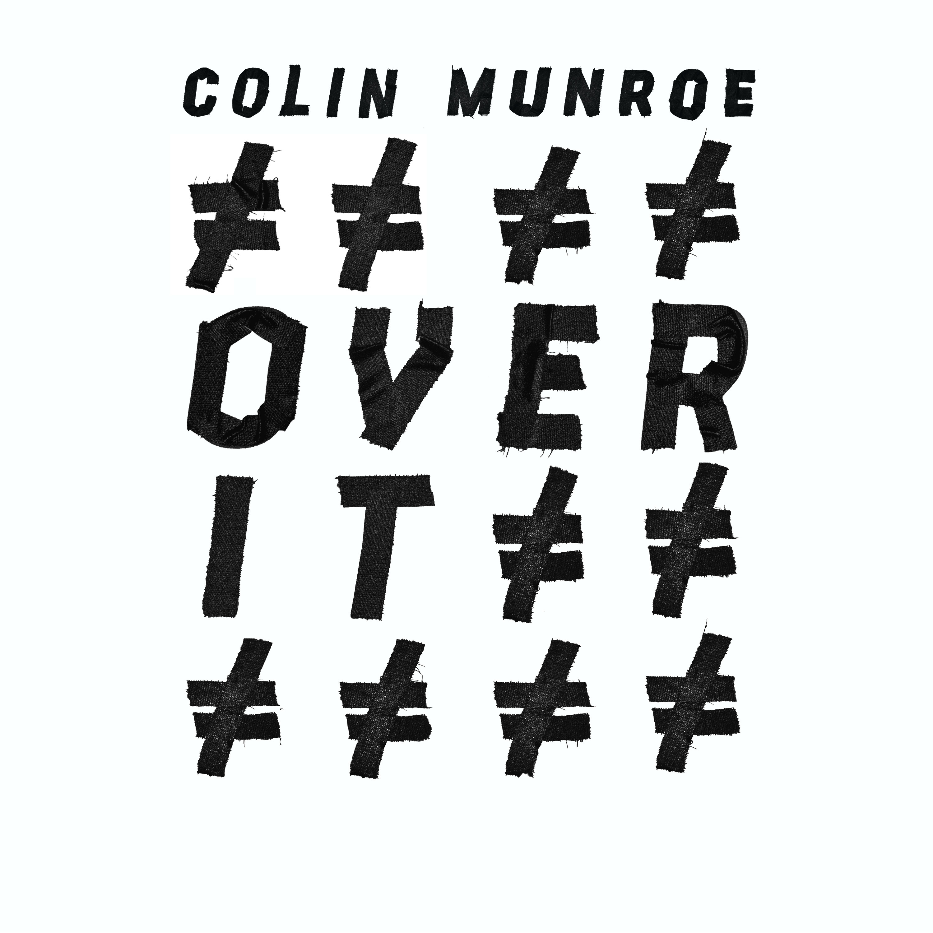 Colin Munroe - Over It [audio]