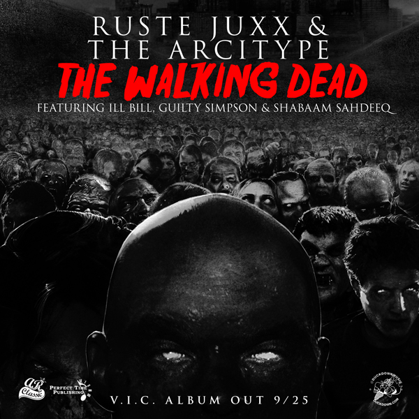 "Ruste Juxx and The Arcitype ""The Walking Dead"" ft. Ill Bill, Guilty Simpson & Shabaam Sahdeeq [audio]"