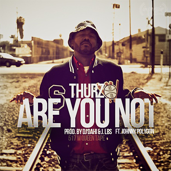 """THURZ  """"Are You Not"""" ft. Johnny Polygon [audio]"""