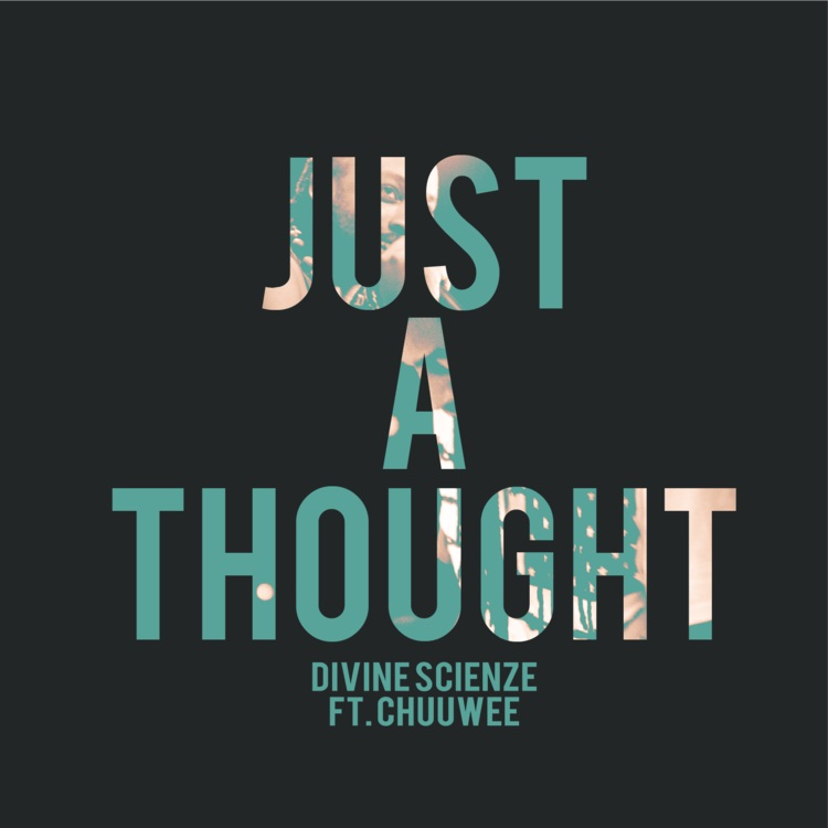 ScienZe x King I Divine (Divine ScienZe) - Just A Thought ft. Chuuwee [audio]