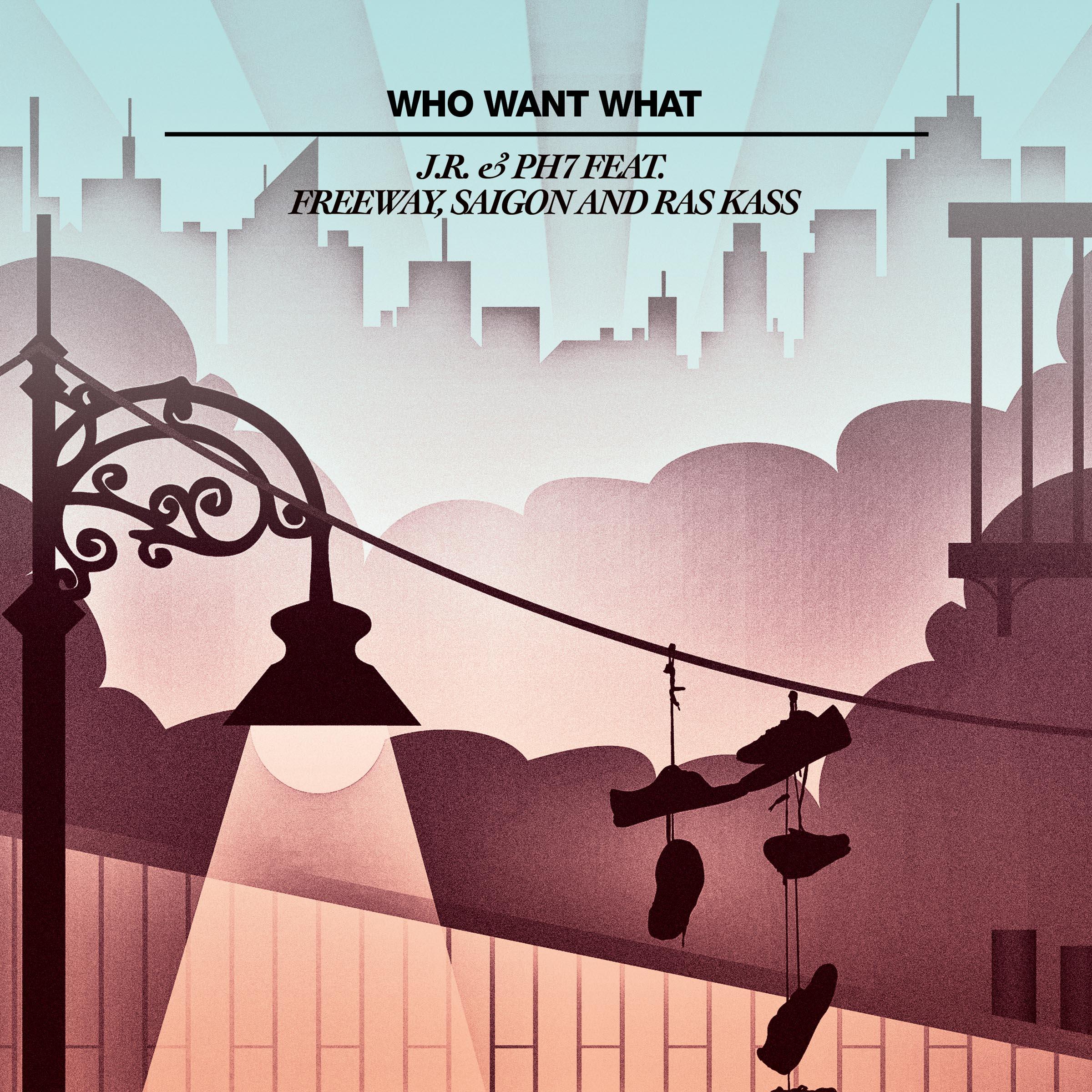 JR & PH7 - Who Want What feat. Freeway, Saigon & Ras Kass [audio]