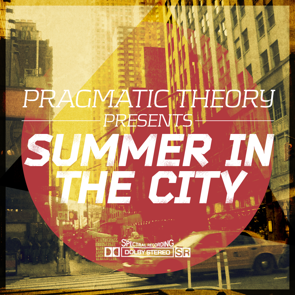 Pragmatic Theory - Summer in the city [compilation]