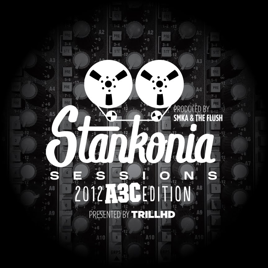 Stankonia Sessions: 2012 A3C Edition Mixtape (prod by SMKA & The Flush)