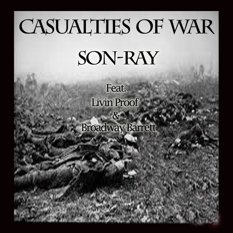 Son-Ray - Casualties Of War ft. Livin Proof & Broadway Barrett [mp3]