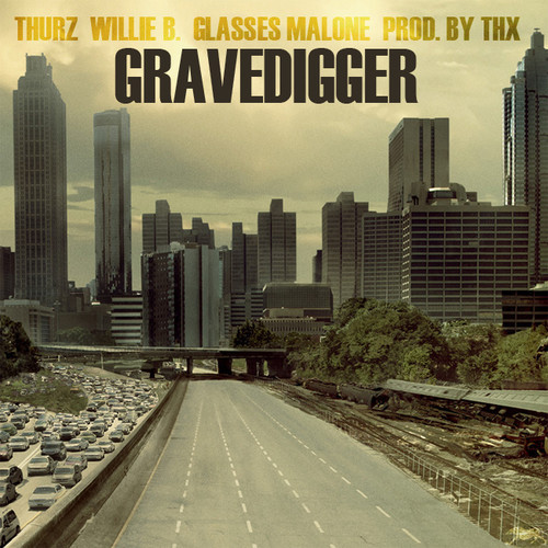 THURZ - GRAVEDIGGER ft. Willie B and Glasses Malone [mp3]