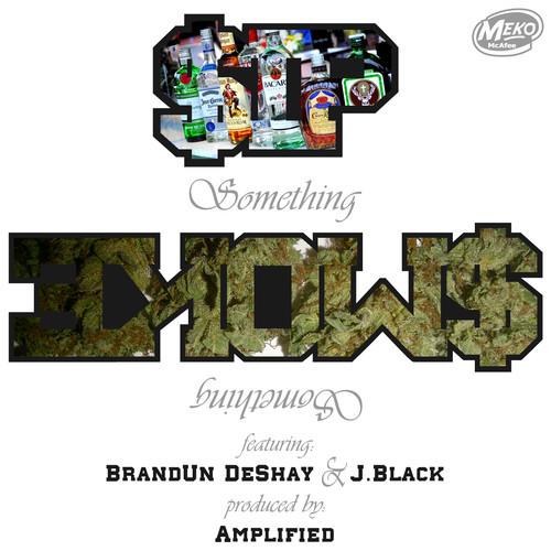 Meko McAfee - Sip Something Smoke Something ft. Brandun Deshay & J Black [mp3]