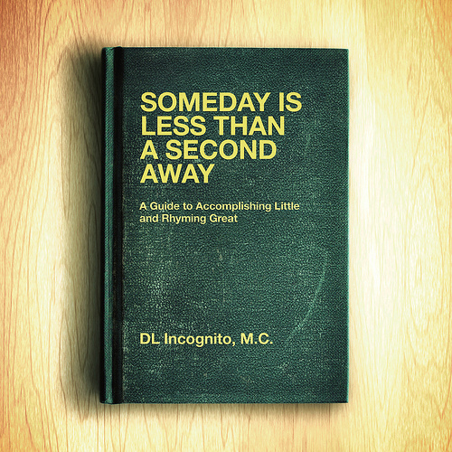 DL Incognito - Someday Is Less Than A Second Away [album]