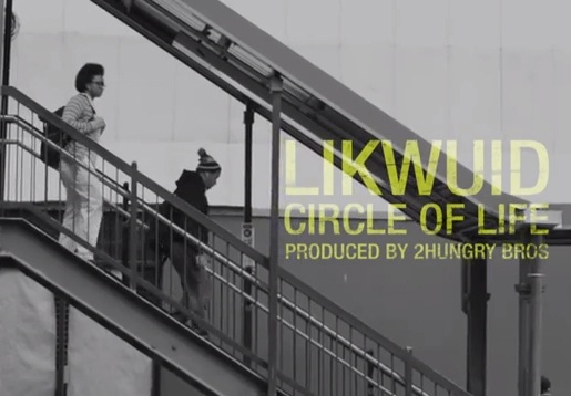 LiKWUiD x 2 Hungry Bros - Circle of Life [video + single]