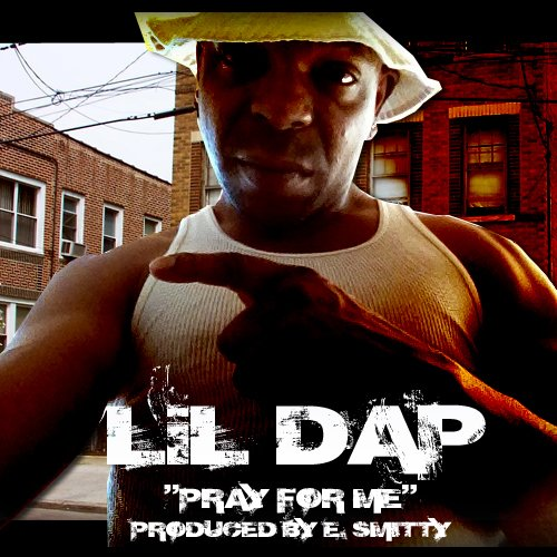 Lil Dap - Pray For Me [audio]