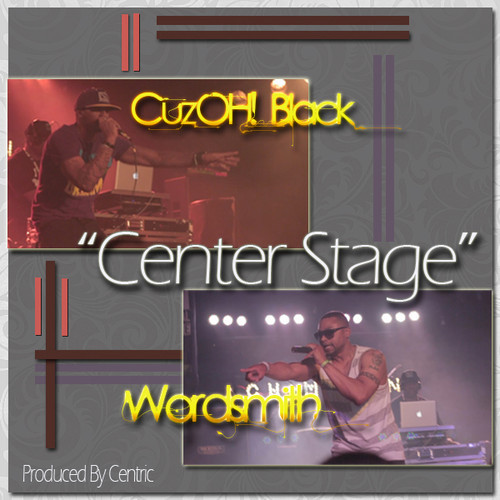 CuzOH! Black - Center Stage ft. Wordsmith (Produced by Centric) [mp3]