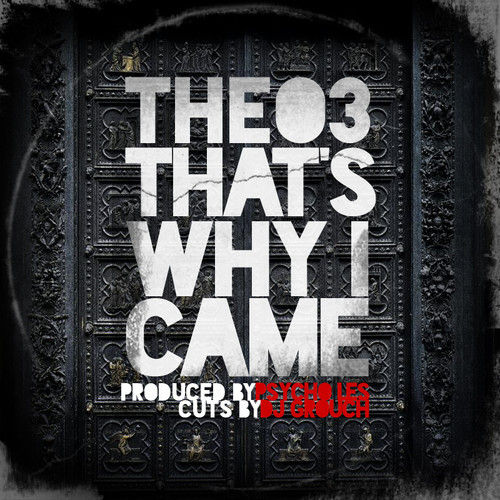 THEO3 - That's Why I Came (Prod By Psycho Les) [mp3]