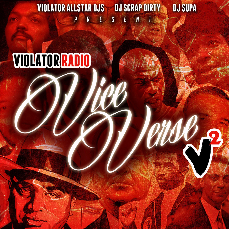 "DJ Scrap Dirty x DJ Supa Present Vice Verse ""Violator Radio"" Vsquared Mixtape"