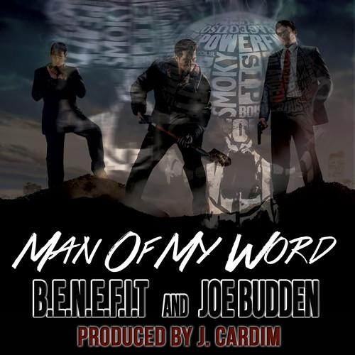 B.E.N.I.F.I.T. - Man Of My Word ft. Joe Budden [audio]