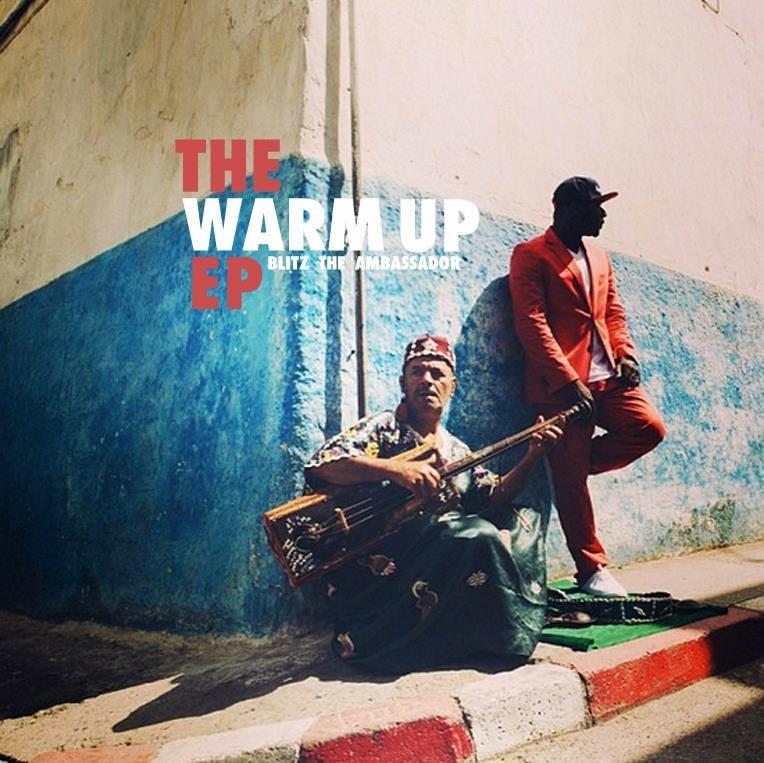 Blitz The Ambassador - The Warm Up [EP]