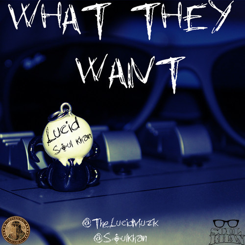 Lucid What They Want ft. Soul Khan [mp3]