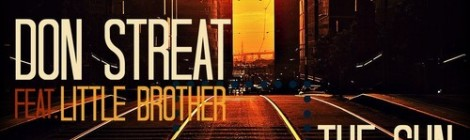 """Don Streat """"The Sun Remix"""" ft. Little Brother (prod. by Cool FD) [audio]"""