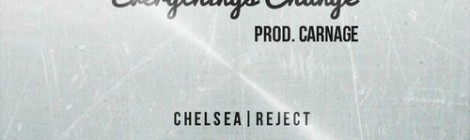Chelsea Reject - Everything's Change [audio]