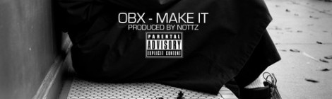 OBX - Make It (prod By Nottz) [audio]