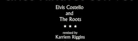 "The Roots and Elvis Costello's ""Cinco Minutos Con Vos"" (Karriem Riggins Remix)"
