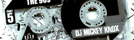 DJ Mickey Knox - Lost In The 90s pt 5 [mixtape]