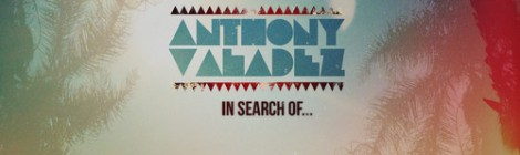 Anthony Valadez - In Search Of [album stream] | EPK [video]