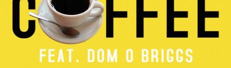 Divine ScienZe - The Coffee ft. Dom O Briggs [audio]