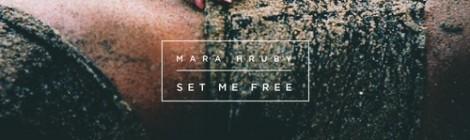 Mara Hruby - Set Me Free [audio]