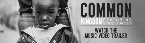 "Common ""Kingdom"" Music Video Trailer"