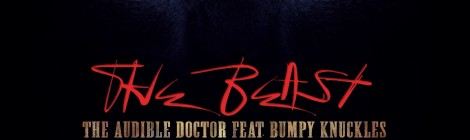 """The Audible Doctor """"The Beast"""" ft. Bumpy Knuckles [audio]"""