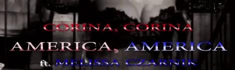 "Corina Corina ""America, America"" ft. Melissa Czarnik [video]"