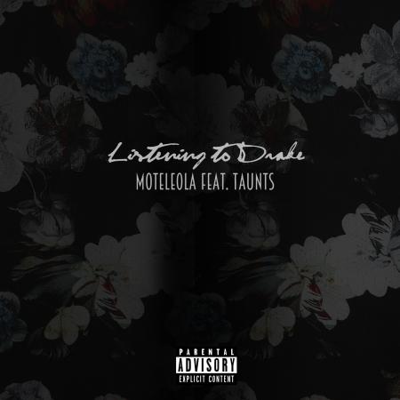 Moteleola - Listening To Drake