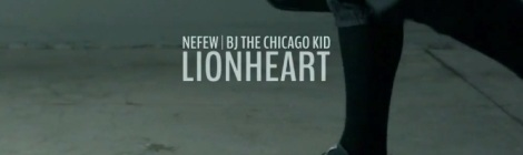 NEFEW - Lionheart ft. BJ The Chicago Kid [video]