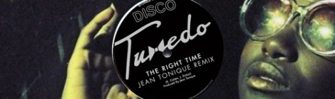 Tuxedo - The Right Time (Jean Tonique Remix) [audio]