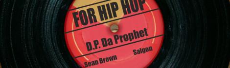 D.P. Da Prophet - For Hip Hop ft. Saigon & Sean Brown [audio]