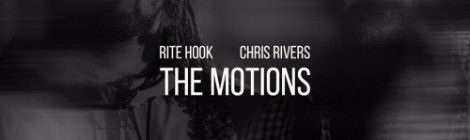 Rite Hook - The Motions ft. Chris Rivers (prod. by The Arcitype) [audio]
