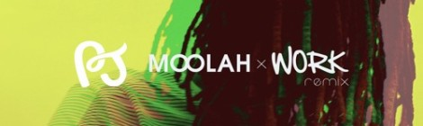PJ - Moolah x Work (Remix) [audio]