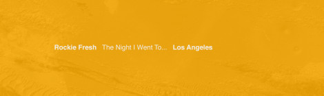 Rockie Fresh - The Night I Went To... Los Angeles [EP]