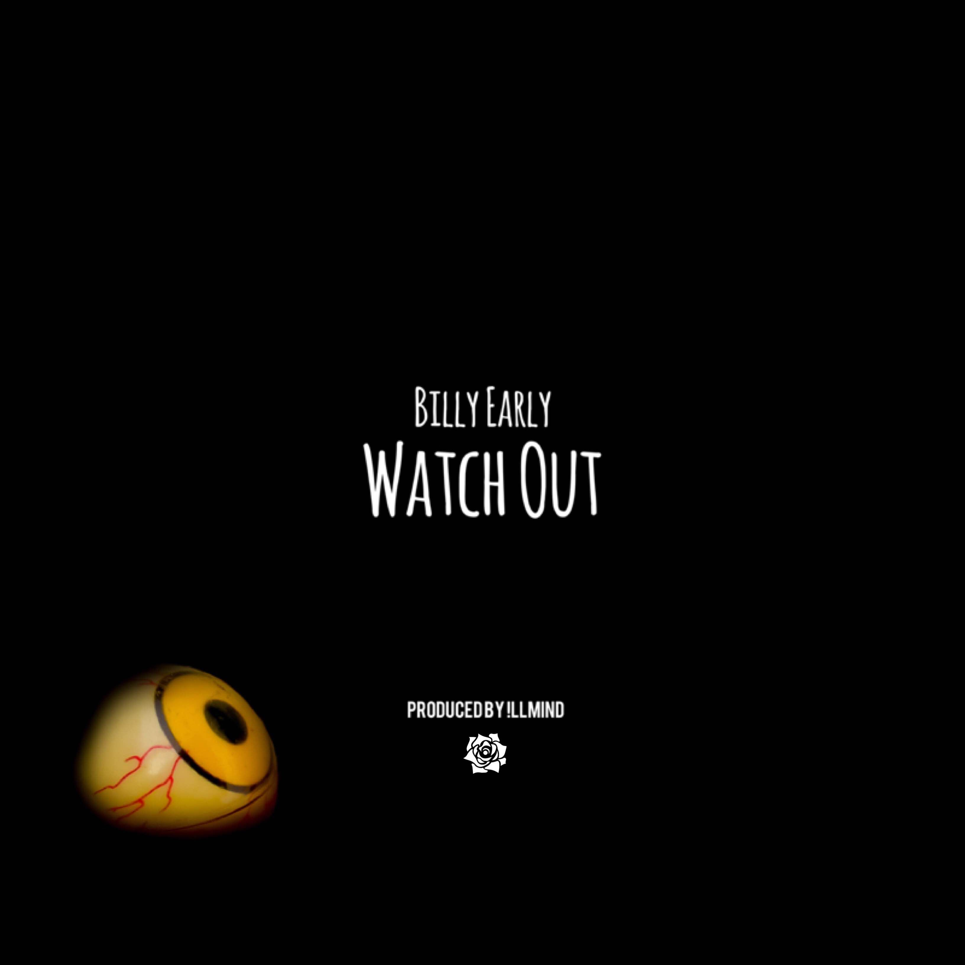 """Billy Early """"Watch Out"""" (prod by !llmind) [audio]"""