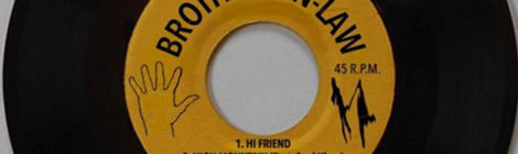 Brothers-In-Law - Hi Friend / High Mountain ft. Soul Khan [single]