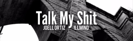 Joell Ortiz - Talk My Shit (Produced by !llmind, Co-Prod. by CuBeatz) [audio]