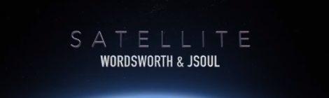 Wordsworth & JSOUL - Satellite [video] + Album Release Today