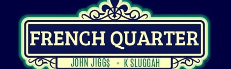 "John Jigg$ ""French Quarter"" [audio]"