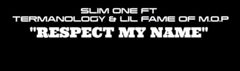 """Slim One """"Respect My Name"""" ft. Termanology & Lil Fame [video]"""