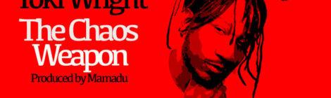 Toki Wright - The Chaos Weapon (Prod by Mamadu) [audio]