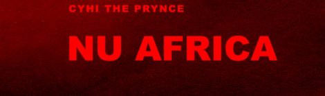 "CyHi The Prynce ""Nu Africa"" [audio]"