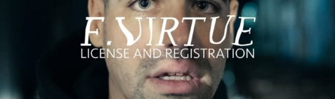 F. Virtue - License and Registration (prod by Factor Chandelier) [video]