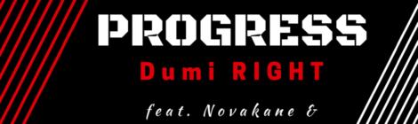 Dumi RIGHT - Progress ft. Novakane & Toki Wright [audio]