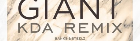 Banks & Steelz - Giant (KDA Remix) [audio]